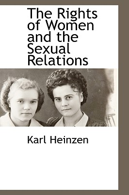 The Rights of Women and the Sexual Relations, Heinzen, Karl