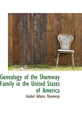 Image for Genealogy of the Shumway Family in the United States of America