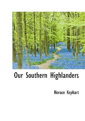 Our Southern Highlanders, Kephart, Horace