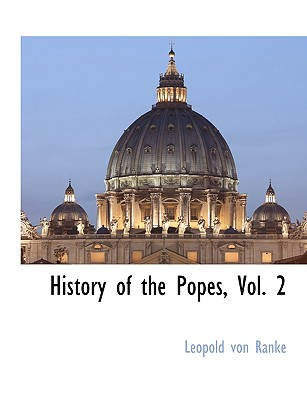 History of the Popes, Vol. 2, Ranke, Leopold von