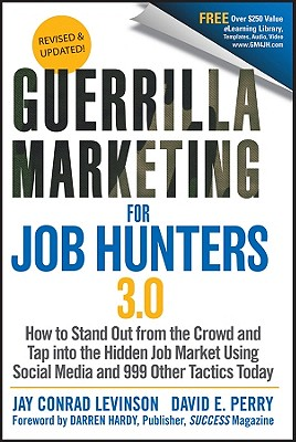 Image for Guerrilla Marketing for Job Hunters 3.0: How to Stand Out From the Crowd and Tap Into the Hidden Job Market Using Social Media and 999 Other Tactics Today