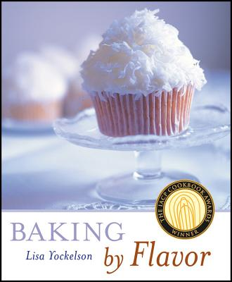 """Baking by Flavor, """"Yockelson, Lisa"""""""