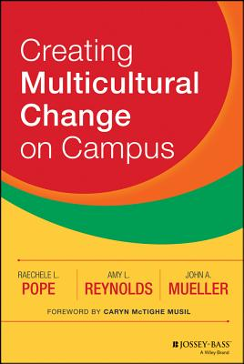 Creating Multicultural Change on Campus, Pope, Raechele L.; Reynolds, Amy L.; Mueller, John A.