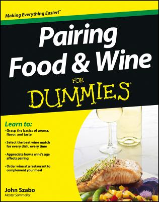 Pairing Food and Wine For Dummies, Szabo, John