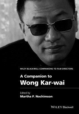 Image for Companion to Wong Kar-wai (Wiley Blackwell Companions to Film Directors)