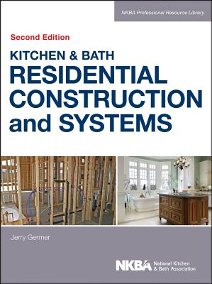 Kitchen & Bath Residential Construction and Systems, NKBA (National Kitchen and Bath Association)
