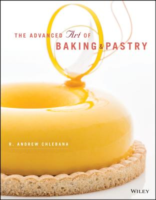 Image for The Advanced Art of Baking and Pastry