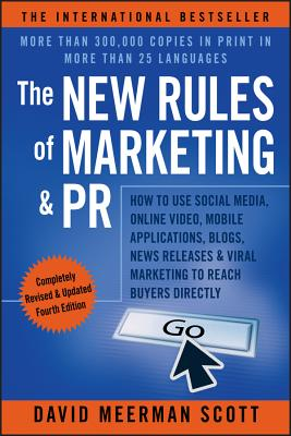 Image for The New Rules of Marketing & PR: How to Use Social Media, Online Video, Mobile Applications, Blogs, News Releases, and Viral Marketing to Reach Buyers Directly