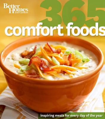 Better Homes and Gardens: 365 Comfort Foods (Better Homes and Gardens Cooking), Better Homes and Gardens