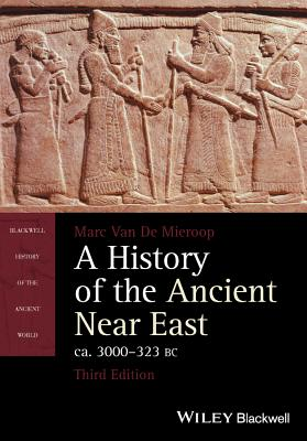 Image for History of the Ancient Near East, ca. 3000-323 BC (Blackwell History of the Anci