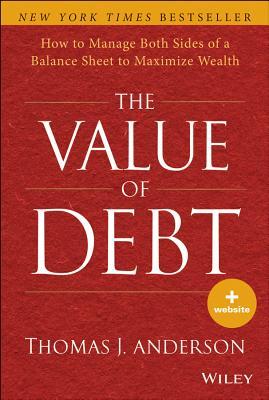 Image for Value of Debt: How to Manage Both Sides of a Balance Sheet to Maximize Wealth