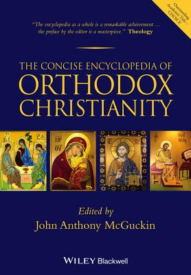 The Concise Encyclopedia of Orthodox Christianity, John Anthony McGuckin