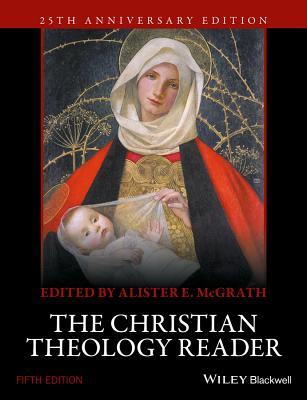 The Christian Theology Reader, Alister E. McGrath
