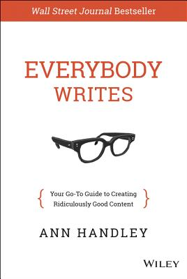 Image for Everybody Writes: Your Go-To Guide to Creating Ridiculously Good Content