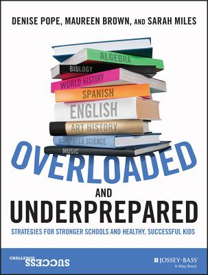 Image for Overloaded and Underprepared: Strategies for Stronger Schools and Healthy, Successful Kids