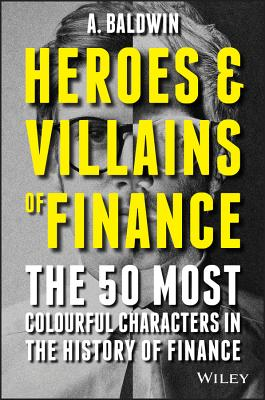 Image for HEROS AND VILLAINS OF FINANCE