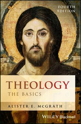 Theology: The Basics, Alister E. McGrath