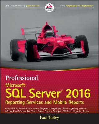 Image for PROFESSIONAL MICROSOFT SQL SERVER 2016 : REPORTING SERVICES AND MOBILE REPORTS
