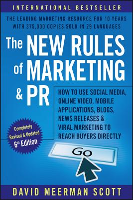 Image for The New Rules of Marketing and PR: How to Use Social Media, Online Video, Mobile Applications, Blogs, Newsjacking, and Viral Marketing to Reach Buyers Directly
