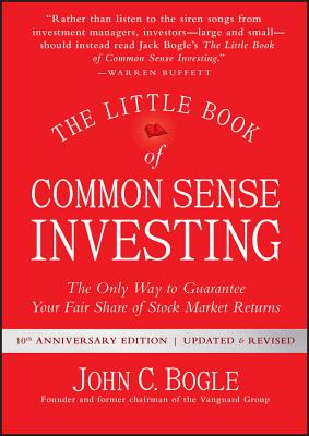 Image for Little Book of Common Sense Investing: The Only Way to Guarantee Your Fair Share of Stock Market Returns (Little Books. Big Profits)