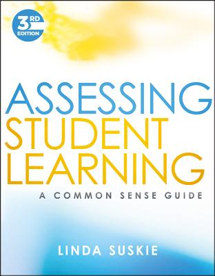Assessing Student Learning: A Common Sense Guide, Suskie, Linda