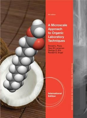 A Microscale Approach to Laboratory Techniques 5th Edition, Donald L. Pavia  (Author), Gary M. Lampman (Author), George S. Kriz (Author), Randall G. Engel (Author)