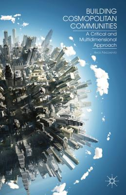 Image for Building Cosmopolitan Communities: A Critical and Multidimensional Approach
