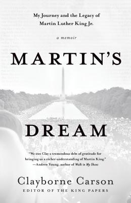 Martin's Dream: My Journey and the Legacy of Martin Luther King Jr., Carson, Clayborne