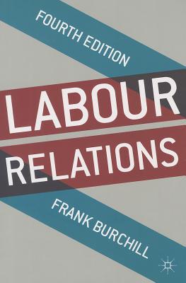 Labour Relations, Burchill, Frank