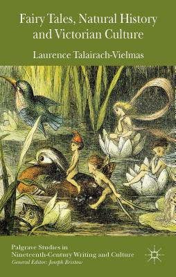 Image for Fairy Tales, Natural History and Victorian Culture (Palgrave Studies in Nineteenth-Century Writing and Culture)
