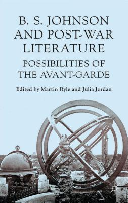 Image for B S Johnson and Post-War Literature: Possibilities of the Avant-Garde