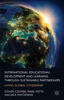 Image for International Educational Development and Learning through Sustainable Partnerships: Living Global Citizenship