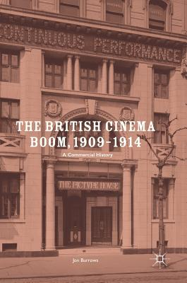 Image for The British Cinema Boom, 1909?1914: A Commercial History