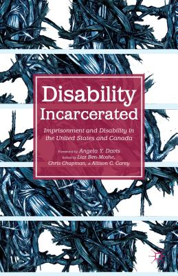 Image for Disability Incarcerated: Imprisonment and Disability in the United States and Canada