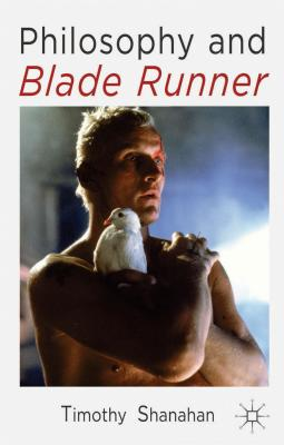 Philosophy and Blade Runner, Shanahan, T.