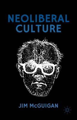 Neoliberal Culture, McGuigan, Jim