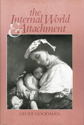 The Internal World and Attachment, Goodman, Geoff