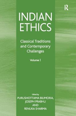 Image for Indian Ethics: Classical Traditions and Contemporary Challenges: Volume I