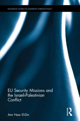 EU Security Missions and the Israeli-Palestinian Conflict, Nasr El-Din, Amr