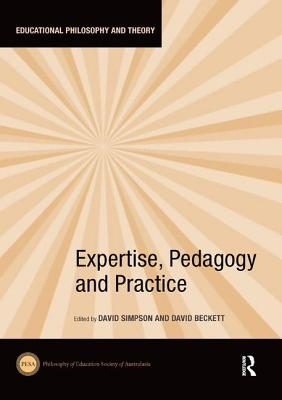Expertise, Pedagogy and Practice (Educational Philosophy and Theory)