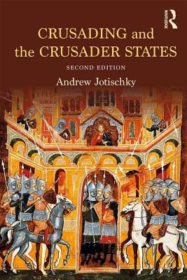 Crusading and the Crusader States (Recovering the Past), Jotischky, Andrew; Jotischky, Andrew