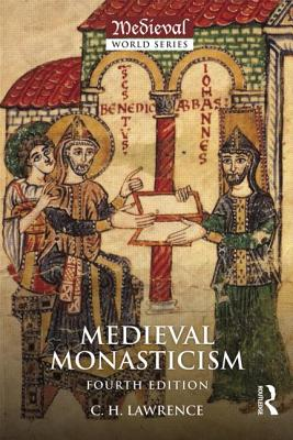 Image for Medieval Monasticism: Forms of Religious Life in Western Europe in the Middle Ages (The Medieval World)