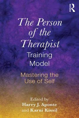 Image for The Person of the Therapist Training Model: Mastering the Use of Self
