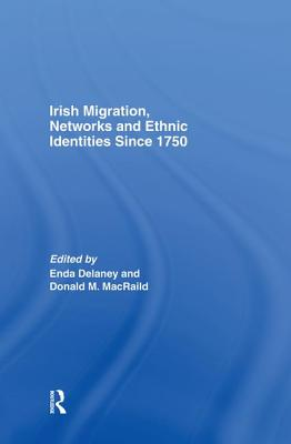 Irish Migration, Networks and Ethnic Identities since 1750