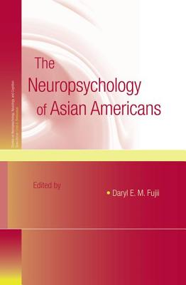 Image for The Neuropsychology of Asian Americans (Studies on Neuropsychology, Neurology and Cognition)