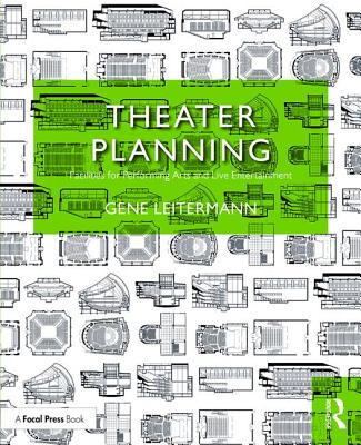 Theater Planning: Facilities for Performing Arts and Live Entertainment (100 Cases), Leitermann, Gene
