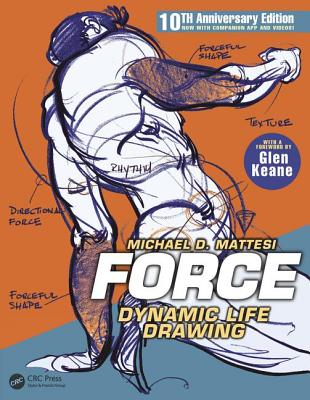 FORCE: Dynamic Life Drawing: 10th Anniversary Edition (Force Drawing Series), Mattesi, Mike