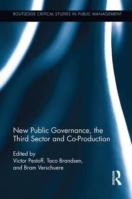 Image for New Public Governance, the Third Sector, and Co-Production (Routledge Critical Studies in Public Management)
