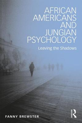 African Americans and Jungian Psychology: Leaving the Shadows, Brewster, Fanny