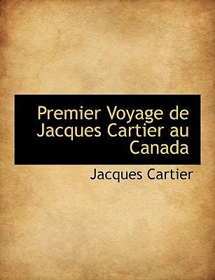 Premier Voyage de Jacques Cartier au Canada (French Edition), Cartier, Jacques